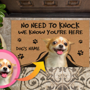 Funny Custom Dog Photo Doormat No Need to Knock We know You're Here